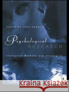 Psychological Research : Innovative Methods and Strategies John Haworth Haworth John                             John Howorth 9780415117906
