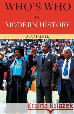 Who's Who in Modern History Alan Palmer 9780415118859