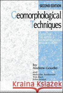 Geomorphological Techniques Andrew S. Goudie John Lewin Keith Richards 9780415119399 Routledge