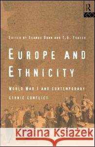 Europe and Ethnicity Seamus Dunn T. G. Fraser 9780415119962