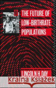 The Future of Low Birth-Rate Populations Lincoln H. Day 9780415127042