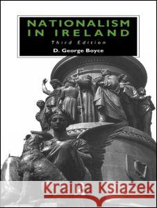 Nationalism in Ireland D. George Boyce 9780415127769