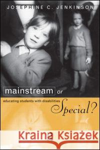 Mainstream or Special? : Educating Students with Disabilities Josephine Jenkinson 9780415128360