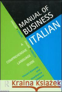 Manual of Business Italian : A Comprehensive Language Guide Vincent Edwards Edwards                                  V. Edwards 9780415129046