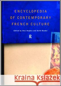Encyclopedia of Contemporary French Culture Alex Hughes Keith Reader 9780415131865