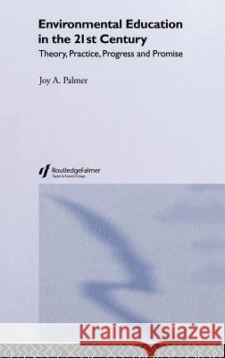 Environmental Education in the 21st Century Joy Palmer 9780415131964