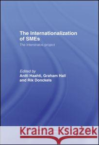 The Internationalization of Small to Medium Enterprises: The Interstratos Project Rik Donckels Rik Donkels Graham Hall 9780415133333