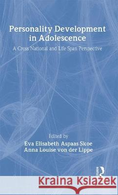 Personality Development in Adolescence: A Cross National and Life Span Perspective Eva Skoe Anna Vo 9780415135054