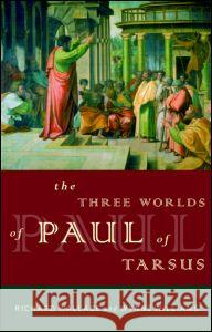 The Three Worlds of Paul of Tarsus Richard Wallace Wynne Williams 9780415135924