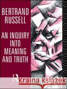 An Inquiry Into Meaning and Truth Russell                                  Bertrand Russell B. Russell 9780415136006 Routledge