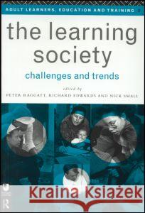 The Learning Society: Challenges and Trends Peter Raggatt Richard Edwards 9780415136150