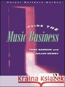Inside the Music Business Tony Barrow Julian Newby Barrow Tony 9780415136600
