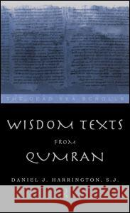 Wisdom Texts from Qumran Daniel J. Harrington 9780415139069