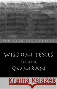 Wisdom Texts from Qumran Daniel J. Harrington S. J. Harringto 9780415139076