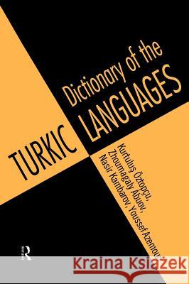 Dictionary of Turkic Languages Kurtulus Oztopcu Zhoumagaly Abuov Nasir Kambarov 9780415141987