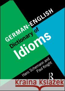 German/English Dictionary of Idioms Hans Schemann Paul Knight 9780415141994