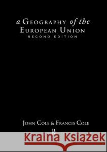 A Geography of the European Union J. P. Cole John Cole Cole Francis 9780415143103
