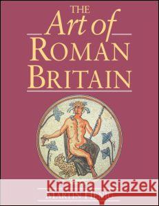 The Art of Roman Britain: New in Paperback Martin Henig 9780415151368