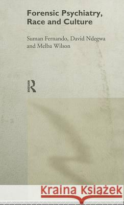 Forensic Psychiatry, Race and Culture Suman Fernando David Ndegwa Melba Wilson 9780415153218