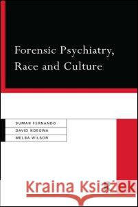 Forensic Psychiatry, Race and Culture Suman Fernando David Ndegwa Melba Wilson 9780415153225