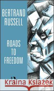 Roads to Freedom Bertrand Russell B. Russell 9780415154307 Routledge