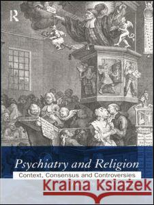 Psychiatry and Religion: Context, Consensus and Controversies Dinesh Bhugra Dinesh K. L. Bhugra 9780415165129