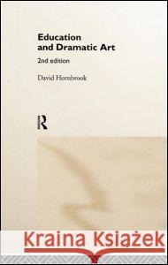 Education and Dramatic Art David Hornbrook 9780415168847