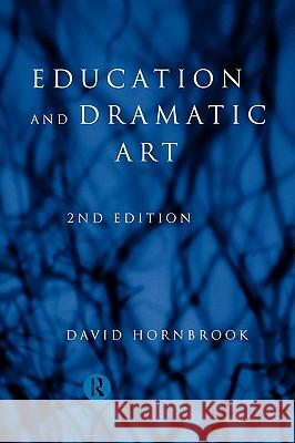 Education and Dramatic Art David Hornbrook 9780415168854