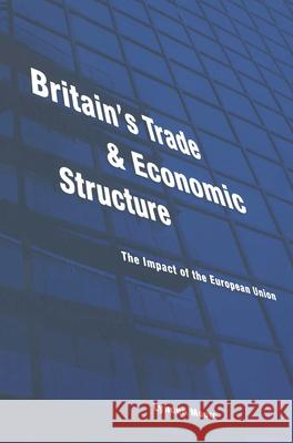 Britain's Trade and Economic Structure: The Impact of the Eu Lynden Moore Lynden Briscoe 9780415169219