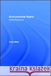 Environmental Rights : Critical Perspectives Christoper Miller 9780415170642