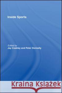Inside Sports Jay J. Coakley Peter Donnelly 9780415170888