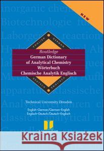 Routledge-Langenscheidt German Dictionary of Analytical Chemistry / Worterbuch Chemische Analytik Englisch Technical University of Dresden          Joachim Knepper 9780415171335