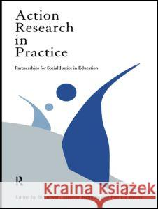 Action Research in Practice: Partnerships for Social Justice in Education Bill Atweh Stephen Kemmis Patricia Weeks 9780415171519 Routledge