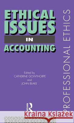 Ethical Issues in Accounting Catherine Lowthorpe John Blake Catherine Pilkington 9780415171724