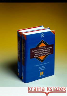 Routledge German Dictionary of Chemistry and Chemical Technology Worterbuch Chemie und Chemische Technik : Vol 2: English-German Technical University of Dresden          Routledge 9780415173360