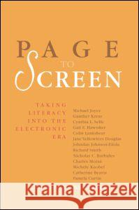 Page to Screen : Taking Literacy into the Electronic Era Ilana Snyder 9780415174657