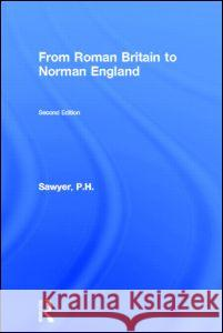 From Roman Britain to Norman England P. H. Sawyer 9780415178945