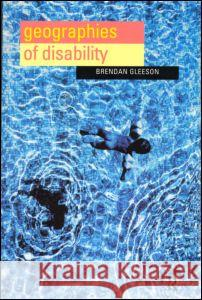 Geographies of Disability Brendan Gleeson 9780415179096