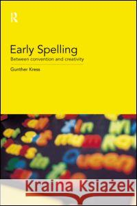 Early Spelling: From Convention to Creativity Gunther Kress 9780415180665