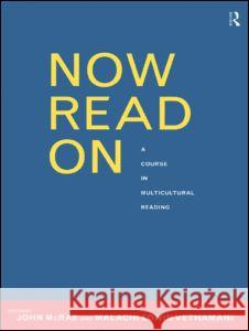 Now Read on: A Multicultural Anthology of Literature in English John McRae Malachi E. Vethamani 9780415182171