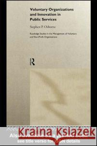 Voluntary Organizations and Innovation in Public Services Stephen Osborne 9780415182560