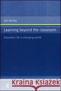 Learning Beyond the Classroom Tom Bentley 9780415182591