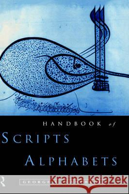 The Routledge Handbook of Scripts and Alphabets George L. Campbell G. Campbell Campbell George 9780415183444