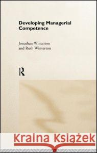 Developing Managerial Competence Jonathan Winterton Ruth Winterton 9780415183451