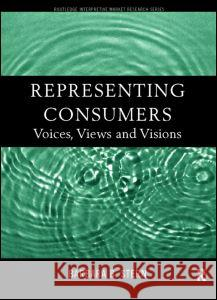 Representing Consumers : Voices, Views and Visions Barbara B. Stern 9780415184144