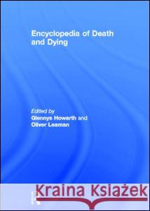 Encyclopedia of Death and Dying Glennys Howarth Oliver Leaman 9780415188258