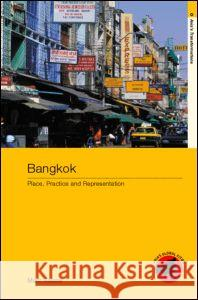 Bangkok : Place, Practice and Representation Marc Askew 9780415188548