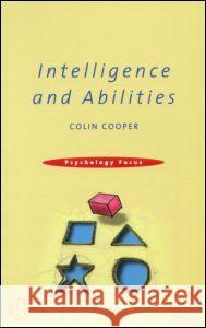 Intelligence and Abilities Colin Cooper 9780415188692