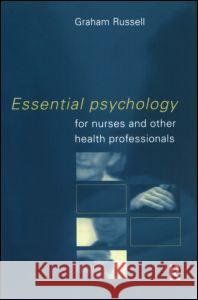 Essential Psychology for Nurses and Other Health Professionals Graham Russell 9780415188890
