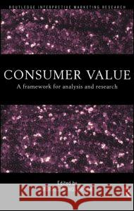 Consumer Value : A Framework for Analysis and Research Morris B. Holbrook 9780415191920